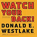 Watch Your Back!: A Dortmunder Novel Audiobook by Donald E. Westlake Narrated by William Dufris