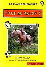 Le Clan des Equides, Tous au Galop ! par Danae Filleur