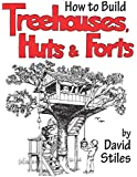 How to Build Treehouses, Huts and Forts