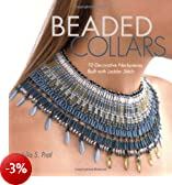 Beaded Collars: 10 Decorative Neck Pieces Built With Ladder Stitch