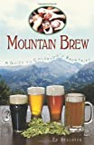 Mountain Brew:: A Guide to Colorado's Breweries (American Palate)