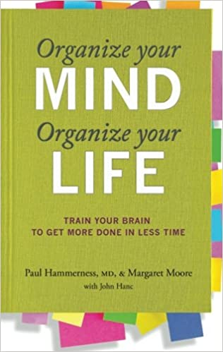 Organize Books: Organize Your Mind, Organize Your Life: Train Your Brain to Get More Done in Less Time