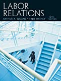 img - for Labor Relations (12th Edition) by Arthur A Sloane (2006-05-22) book / textbook / text book