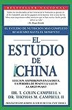 El Estudio de China: El Estudio de Nutricion MAs Completo Realizado Hasta el Momento; Efectos Asombrosos En La Dieta, La Perdida de Peso y La Salud a Largo Plazo