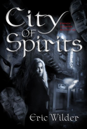 Book: City of Spirits (French Quarter Mystery Book 2) by Eric Wilder
