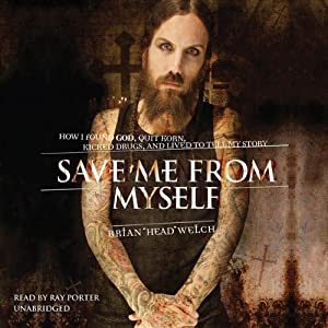 Save Me from Myself: How I Found God, Quit Korn, Kicked Drugs, and Lived to Tell My Story | [Brian