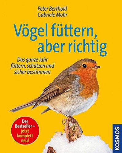 vogel-futtern-aber-richtig-das-ganze-jahr-futtern-schutzen-und-sicher-bestimmen