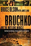 Bruchko And The Motilone Miracle: How Bruce Olson brought a Stone Age South American tribe into the 21st century (1591857953) by Bruce Olson