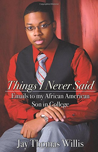 Things I Never Said: Emails to my African-American Son in College
