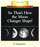 So That's How the Moon Changes Shape! (Rookie Read-About Science) (0516049178) by Fowler, Allan