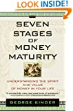 The Seven Stages of Money Maturity: Understanding the Spirit and Value of Money in Your Life