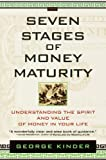 img - for The Seven Stages of Money Maturity: Understanding the Spirit and Value of Money in Your Life book / textbook / text book