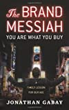 img - for Brand Messiah: A Timely Lesson for Our Age book / textbook / text book