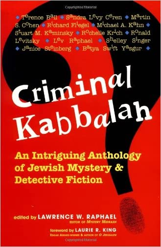 Criminal Kabbalah: An Intriguing Anthology of Jewish Mystery & Detective Fiction