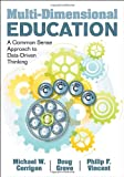 img - for Multi-Dimensional Education: A Common Sense Approach to Data-Driven Thinking book / textbook / text book