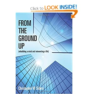 From The Ground Up Christopher W Siders
