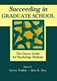 Succeeding in Graduate School: The Career Guide for Psychology Students