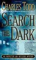 Search the Dark (Ian Rutledge Mysteries)