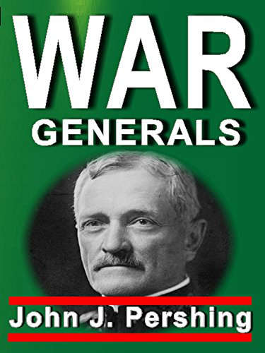 War Generals: John J. Pershing