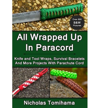all-wrapped-up-in-paracord-knife-and-tool-wraps-survival-bracelets-and-more-projects-with-parachute-