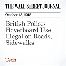 British Police: Hoverboard Use Illegal on Roads, Sidewalks (       UNABRIDGED) by Amir Mizroch Narrated by Alexander Quincy