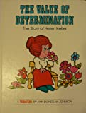 The Value of Determination: The Story of Helen Keller