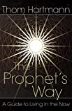 img - for The Prophet's Way: A Guide to Living in the Now book / textbook / text book