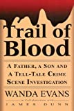 img - for Trail of Blood: A Father, a Son and a Tell-Tale Crime Scene Investigation book / textbook / text book