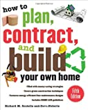 img - for How to Plan, Contract, and Build Your Own Home, Fifth Edition: Green Edition (How to Plan, Contract & Build Your Own Home) book / textbook / text book