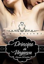 Príncipe da Vingança: Lindos, orgulhosos, intensos e... Apaixonados! (Príncipes Di Castellani Livro 1)