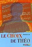 """Afficher """"Le Choix de Théo"""""""