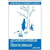 Alice's Adventures in Wonderland and Through the Looking-Glass (Coscom Blue Banner Classics)by Lewis Carroll