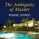 The Ambiguity of Murder Audiobook by Roderic Jeffries Narrated by Gordon Griffin
