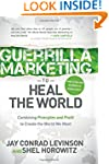 Guerrilla Marketing to Heal the World...