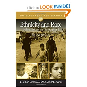 Ethnicity and Race: Making Identities in a Changing World (Sociology for a New Century Series) by