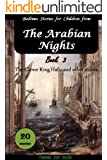 Bedtime Stories for children from, The Arabian Nights, Book 3, The Clever King Hafiz and other stories. [bedtime stories] [short stories for kids]