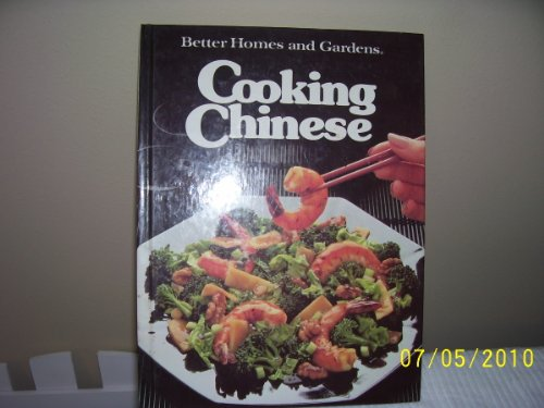 Better Homes and Gardens Cooking Chinese by Better Homes & Gardens