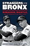 img - for Strangers in the Bronx: DiMaggio, Mantle, and the Changing of the Yankee Guard book / textbook / text book