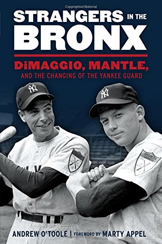 Strangers in the Bronx: DiMaggio, Mantle, and the Changing of the Yankee Guard (Stores In Bronx Ny)