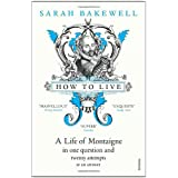 How to Livedi Sarah Bakewell