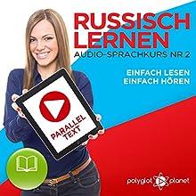 Russisch Lernen | Einfach Lesen | Einfach Hören | Paralleltext Audio-Sprachkurs Nr. 2 Hörbuch von  Polyglot Planet Gesprochen von: Paul Vassiliev, Michael Sonnen