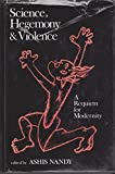 img - for Science, Hegemony and Violence: A Requiem for Modernity book / textbook / text book