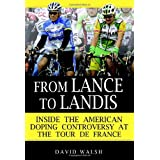 From Lance to Landis: Inside the American Doping Controversy at the Tour de France ~ David Walsh