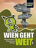Wien geht weit, Weitwandern: Urlaub vom Alltag!: Weitwandern ab Wien: Neue & traditionelle Routen mit genauen Etappenpl�nen, �bernachtungsinfos und vielen Profi-Tipps!