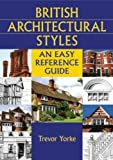 Cover of British Architectural Styles by Trevor Yorke 1846740827