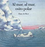 Al mar, al mar, osito polar (0735810915) by Hans de Beer