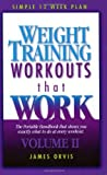 img - for By James Orvis Weight Training Workouts that Work:Volume II. What exactly to do at every workout to lose weight for [Paperback] book / textbook / text book