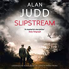 Slipstream Audiobook by Alan Judd Narrated by Gareth Armstrong
