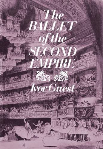 The Ballet of the Second Empire (Dance Books)