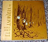 The Vermont Maple Syrup Cook Book (0914016032) by Reginald L. Muir